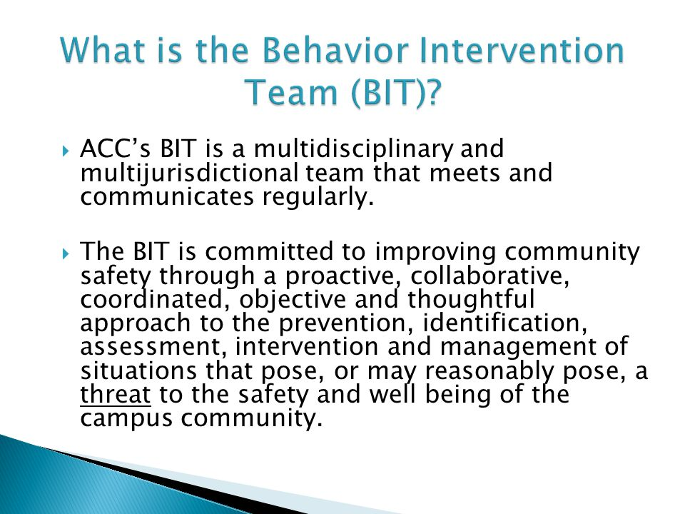  ACC's BIT is a multidisciplinary and multijurisdictional team that meets and communicates regularly.