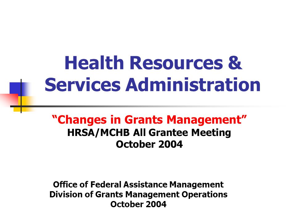 Opening Statement There have been concerns raised throughout the grantee community that HRSA Grants Process has changed.