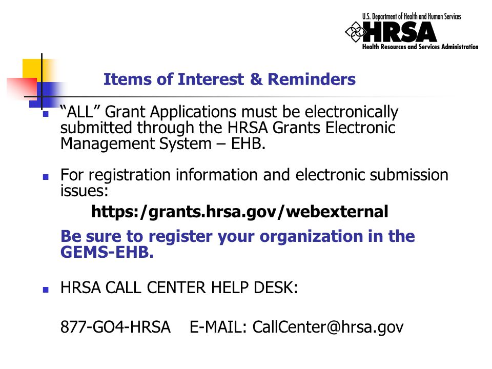 """ALL"" Grant Applications must be electronically submitted through the HRSA Grants Electronic Management System – EHB. For registration information and"