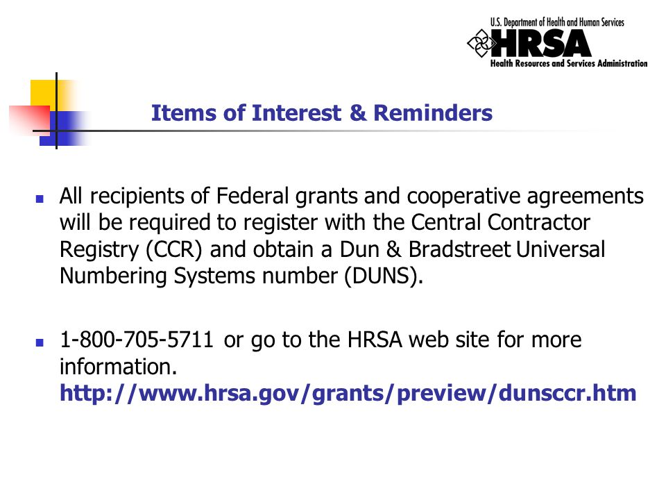 All recipients of Federal grants and cooperative agreements will be required to register with the Central Contractor Registry (CCR) and obtain a Dun &