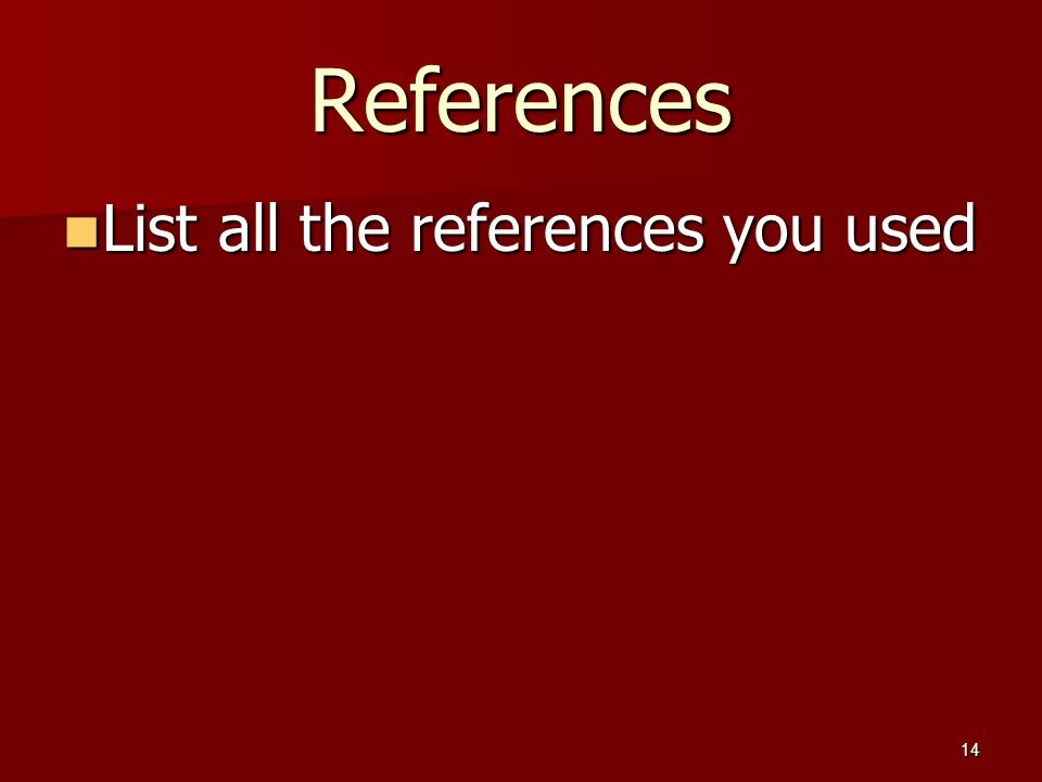 14 References List all the references you used List all the references you used