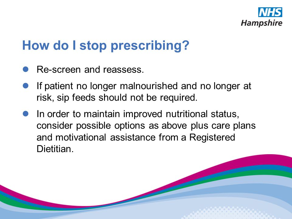 How do I stop prescribing. Re-screen and reassess.