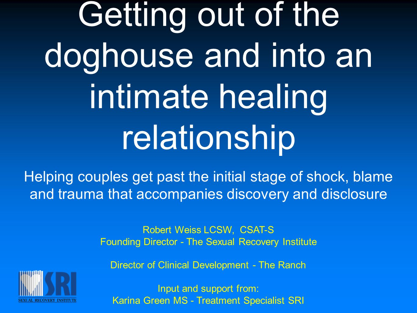 Getting out of the doghouse and into an intimate healing relationship Helping couples get past the initial stage of shock, blame and trauma that accom