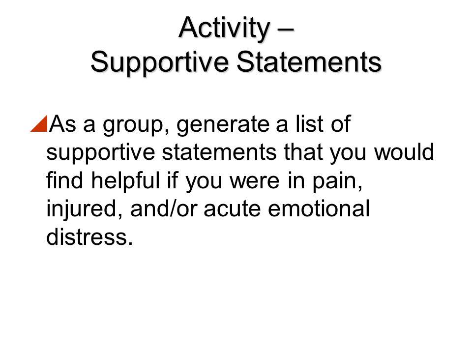 Supportive Communication  Supportive communication conveys:  Empathy  Concern  Respect  Confidence
