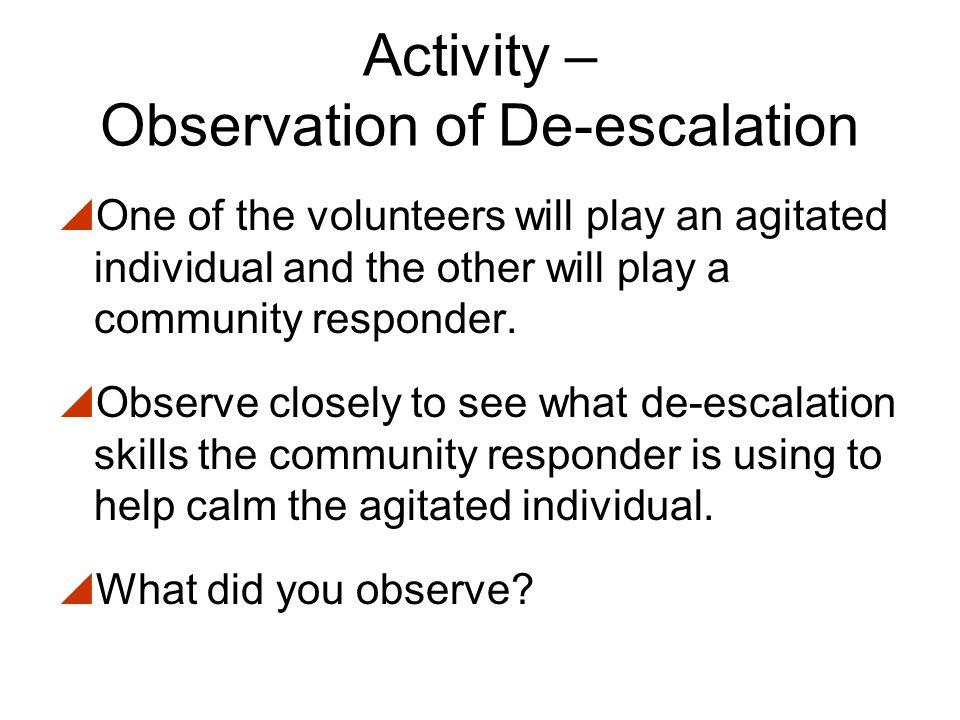 Activity – De-escalation May I have two volunteers?