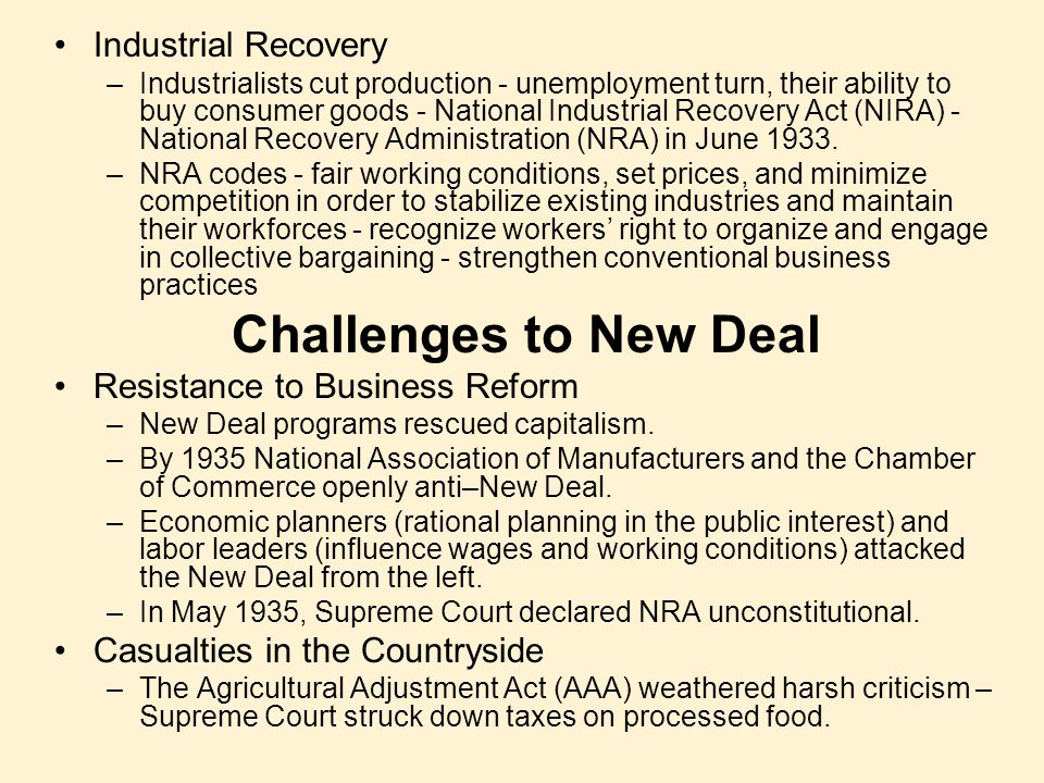 Industrial Recovery –Industrialists cut production - unemployment turn, their ability to buy consumer goods - National Industrial Recovery Act (NIRA)