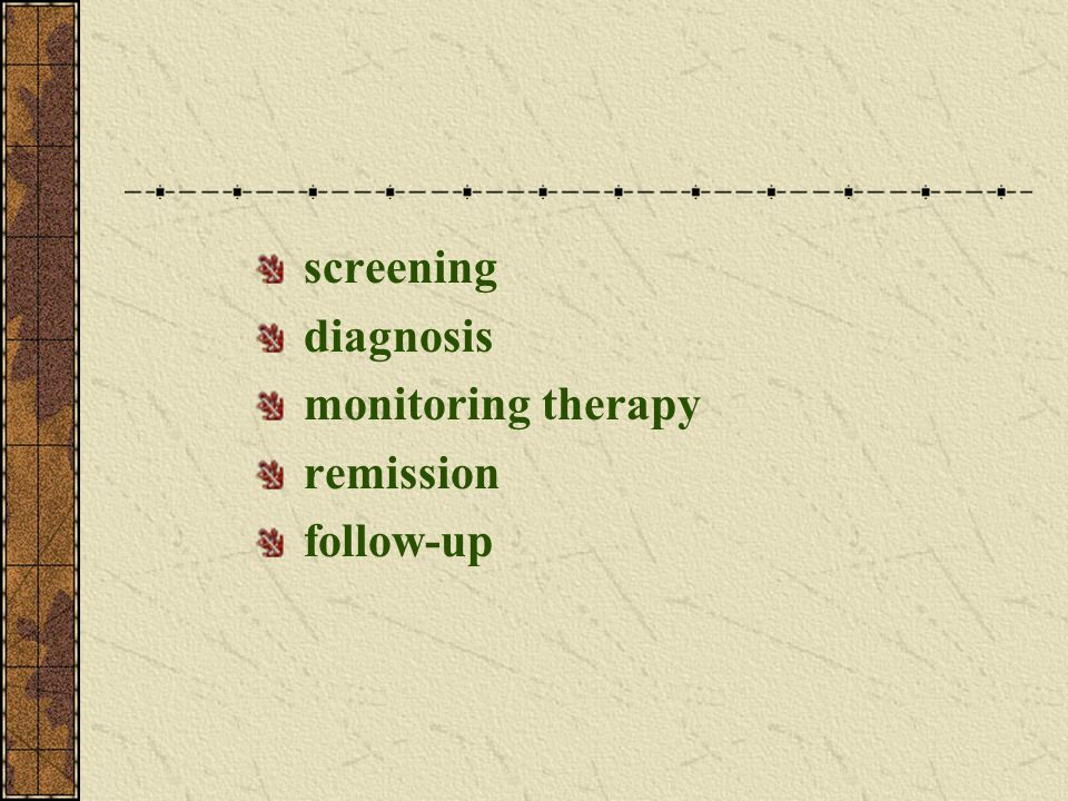 screening diagnosis monitoring therapy remission follow-up
