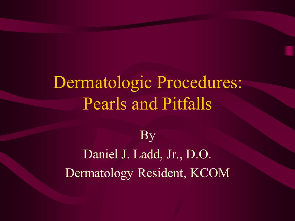 Dermatologic Procedures: Pearls and Pitfalls By Daniel J.
