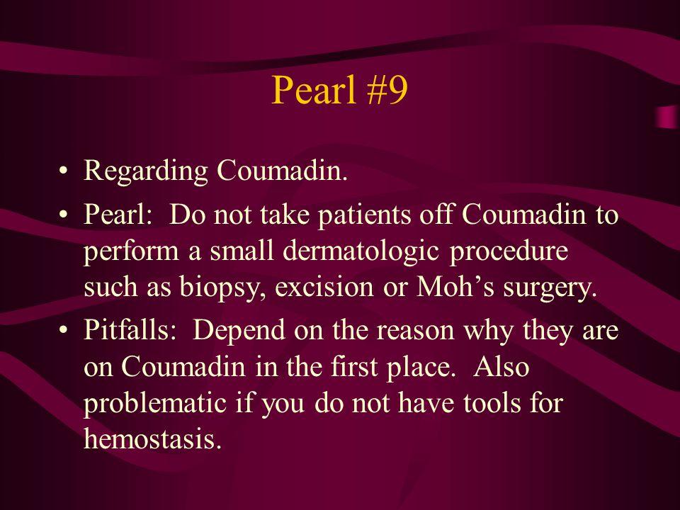 Pearl #9 Regarding Coumadin.