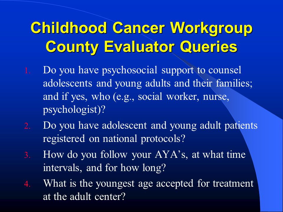 Childhood Cancer Workgroup County Evaluator Queries 1.