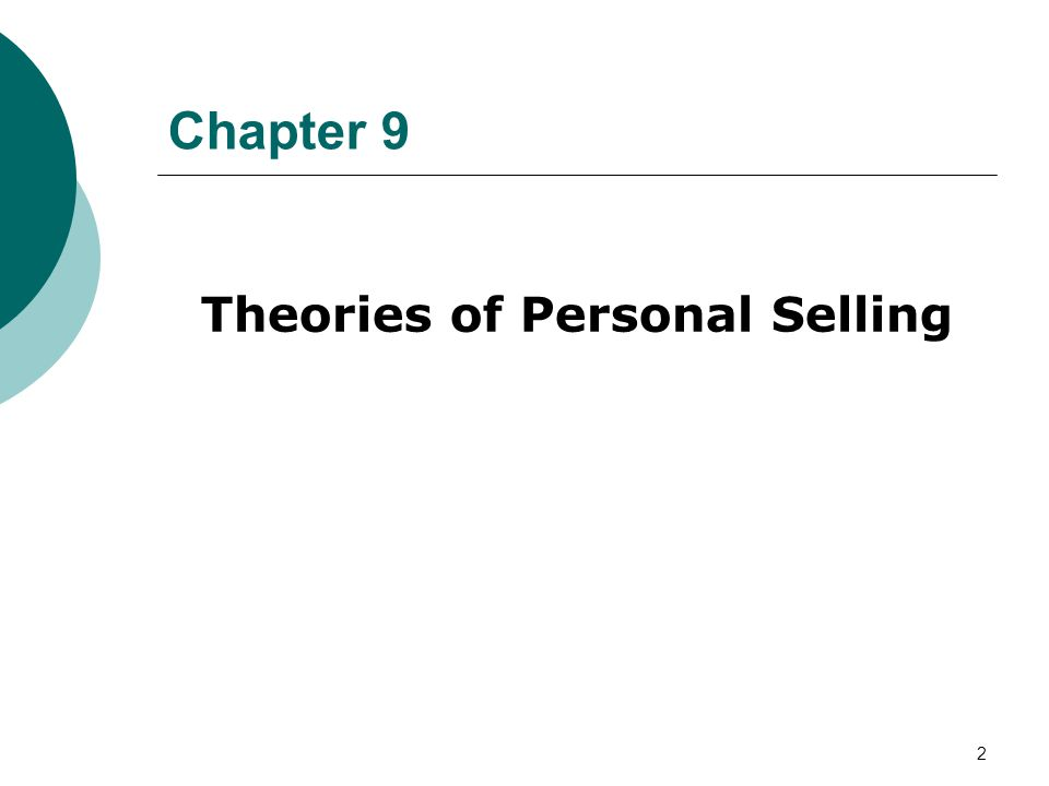 2 Theories of Personal Selling Chapter 9