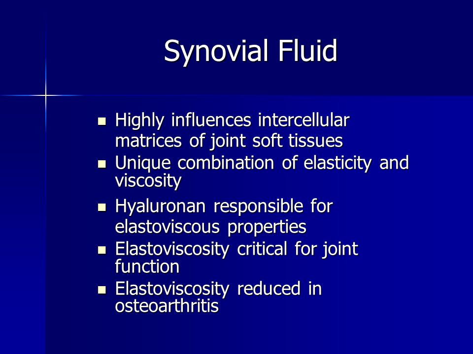Synovial Fluid Highly influences intercellular matrices of joint soft tissues Highly influences intercellular matrices of joint soft tissues Unique co