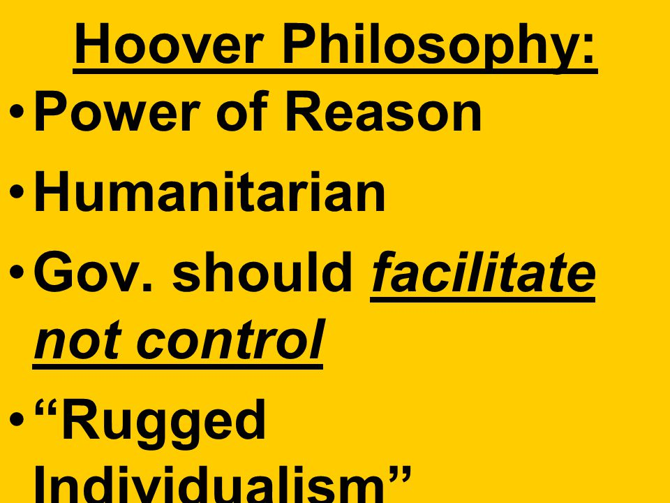 Hoover Philosophy: Power of Reason Humanitarian Gov.