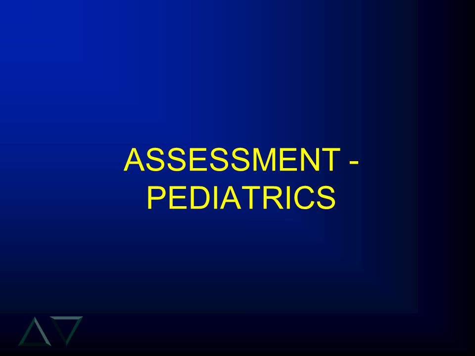 ASSESSMENT - PEDIATRICS