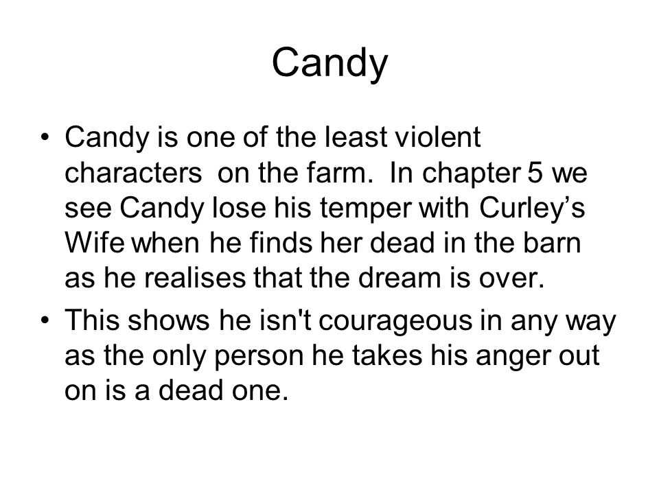 Candy Candy is one of the least violent characters on the farm.