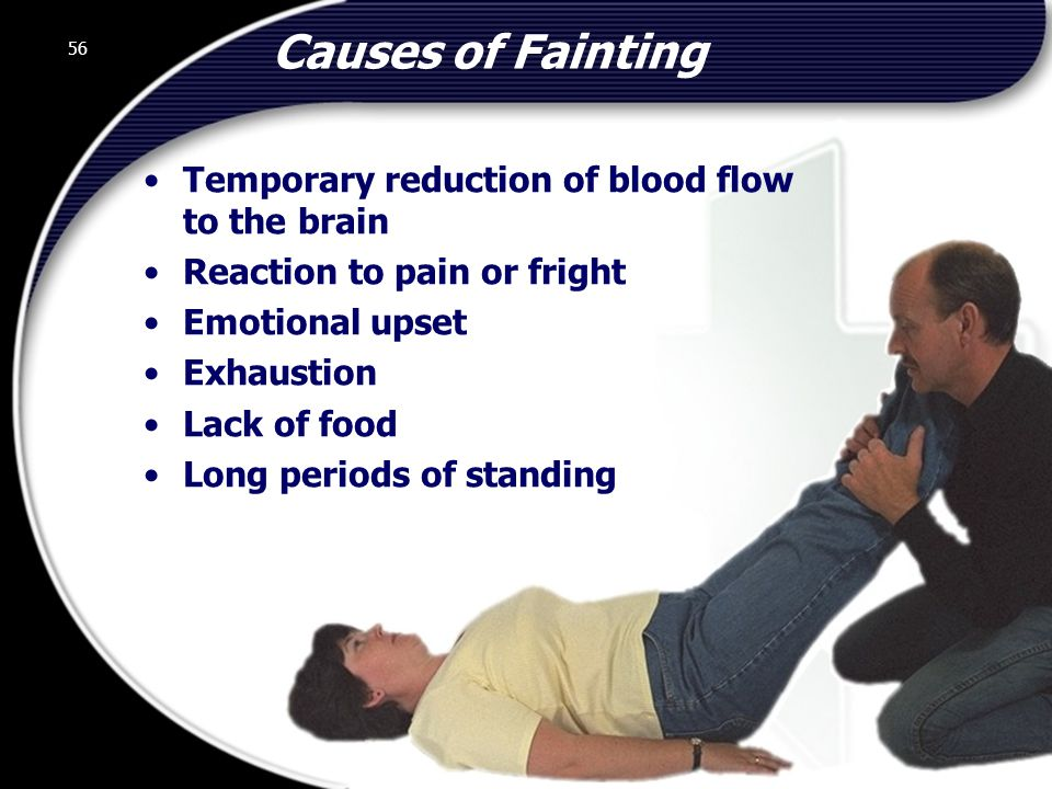 56 Causes of Fainting Temporary reduction of blood flow to the brain Reaction to pain or fright Emotional upset Exhaustion Lack of food Long periods of standing 56 © 2002 Abertay Nationwide Training