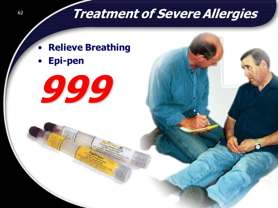 62 Treatment of Severe Allergies Relieve Breathing Epi-pen 999 62 © 2002 Abertay Nationwide Training