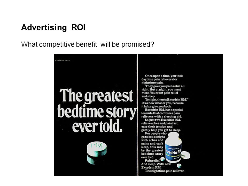 Advertising ROI What competitive benefit will be promised?