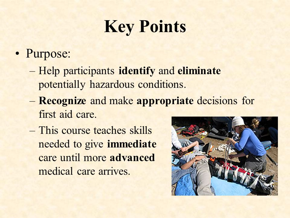 Key Points Purpose: –Help participants identify and eliminate potentially hazardous conditions.
