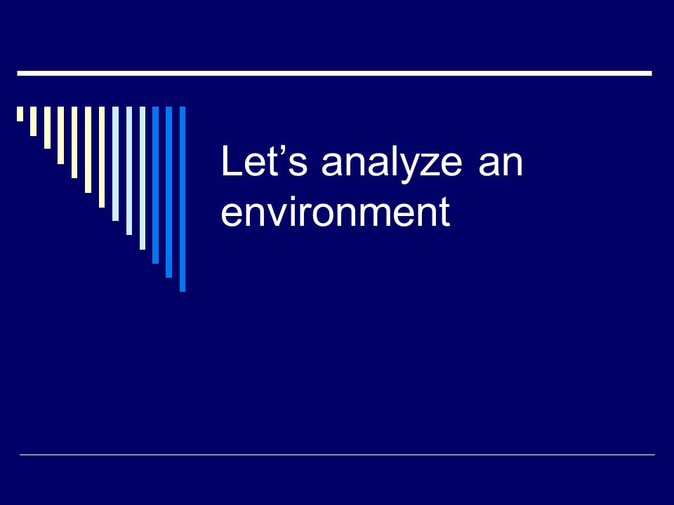 Let's analyze an environment