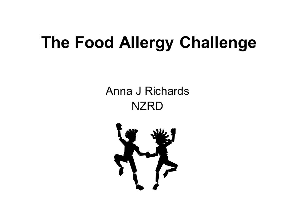 The Food Allergy Challenge Anna J Richards NZRD