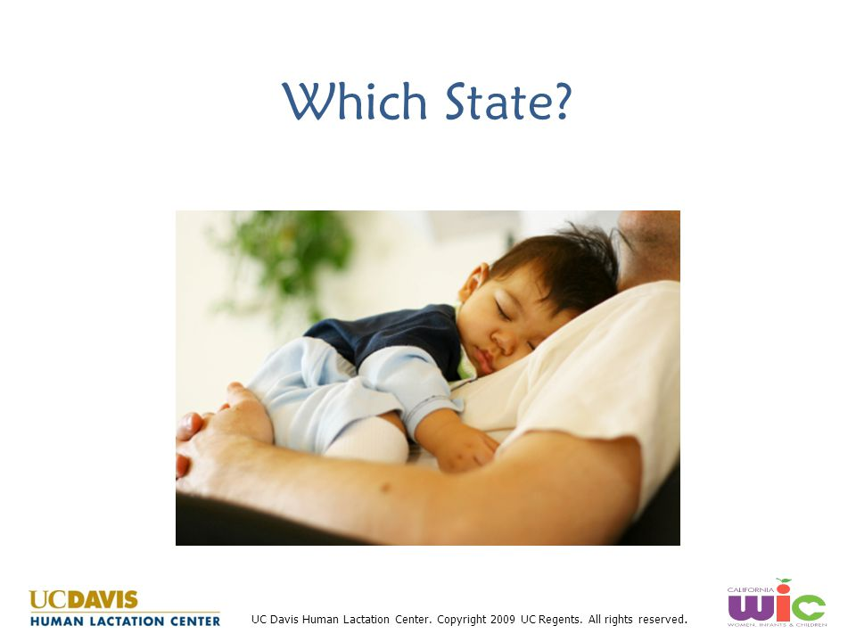 UC Davis Human Lactation Center. Copyright 2009 UC Regents. All rights reserved. Which State?