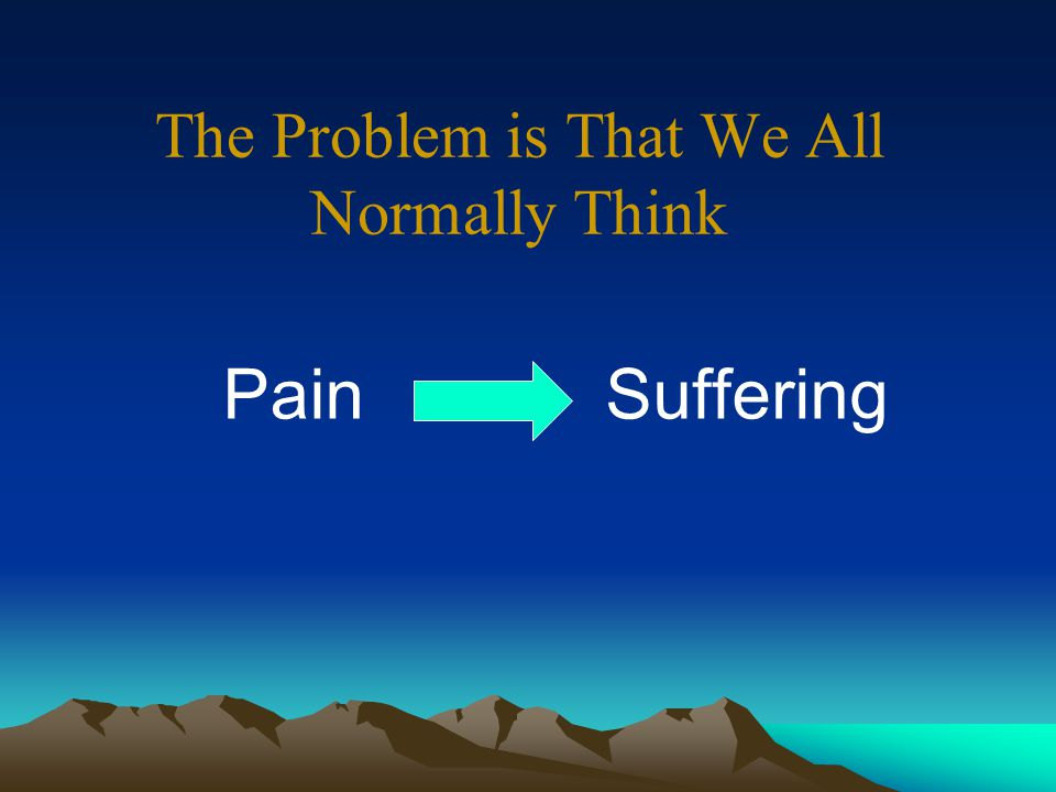 Treatment Options There seem to be few evidence-based reasons to focus on pain per se We should focus on meaningful functioning in the context of the person's total life situation, including pain when there is pain That is the ACT approach