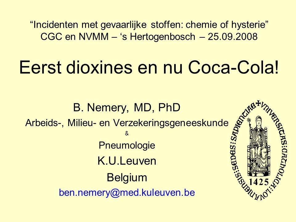 Incidenten met gevaarlijke stoffen: chemie of hysterie CGC en NVMM – 's Hertogenbosch – 25.09.2008 Eerst dioxines en nu Coca-Cola.