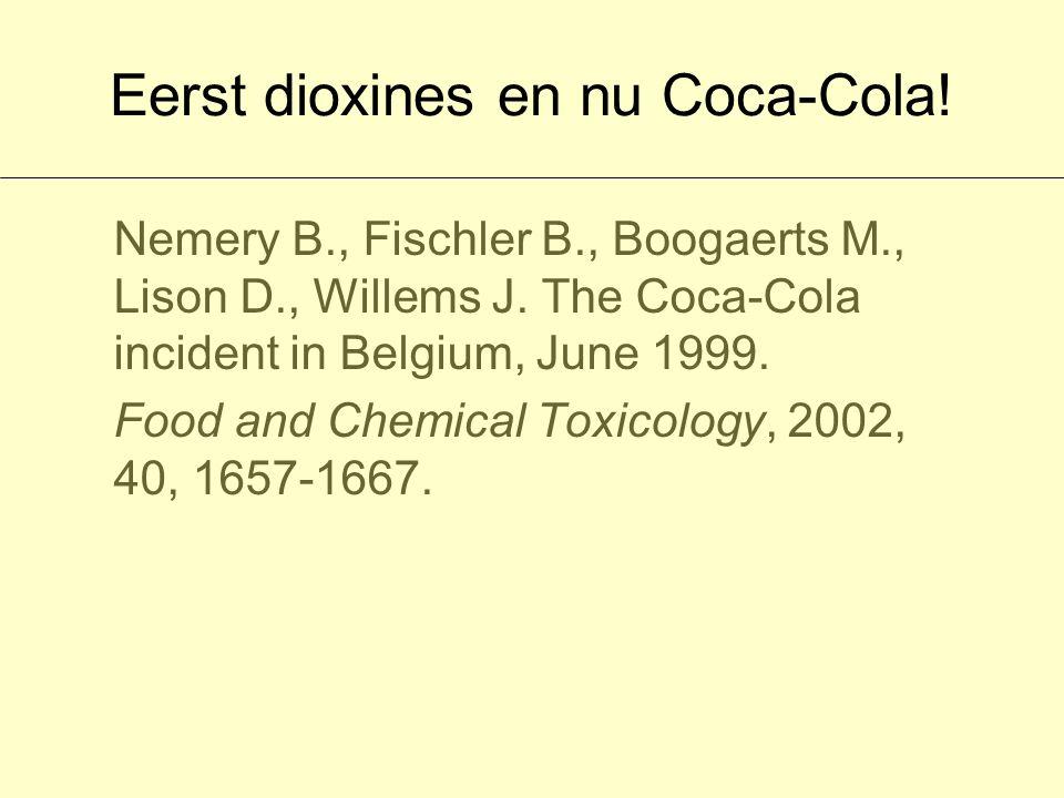 Eerst dioxines en nu Coca-Cola. Nemery B., Fischler B., Boogaerts M., Lison D., Willems J.