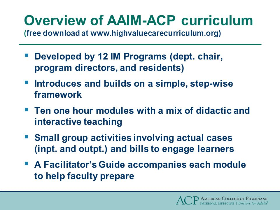 Overview of AAIM-ACP curriculum (free download at www.highvaluecarecurriculum.org)  Developed by 12 IM Programs (dept.
