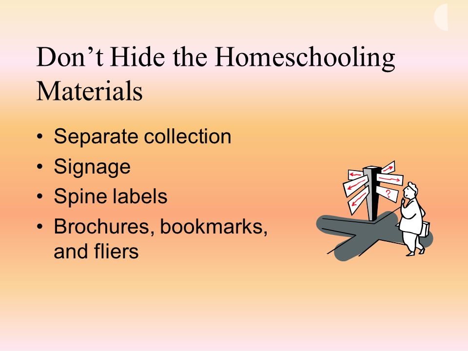 Don't Hide the Homeschooling Materials Separate collection Signage Spine labels Brochures, bookmarks, and fliers