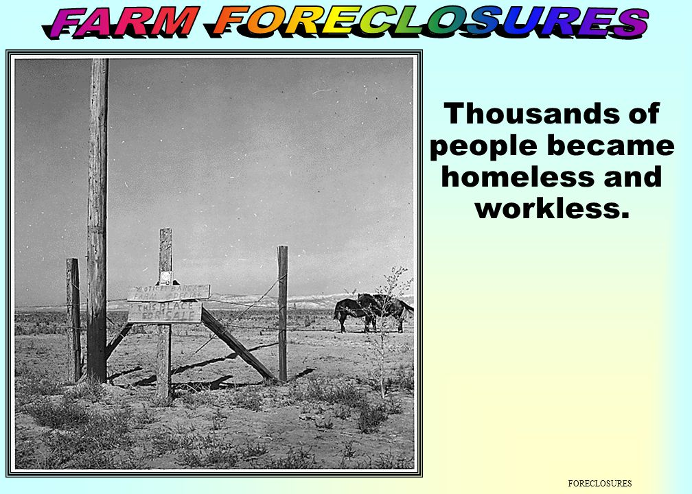 FORECLOSURES foreclose Banks would foreclose on their property and thousands lost their homes