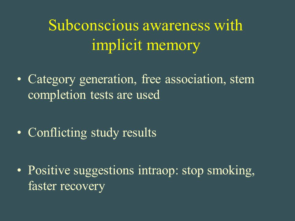 Subconscious awareness with implicit memory Category generation, free association, stem completion tests are used Conflicting study results Positive s