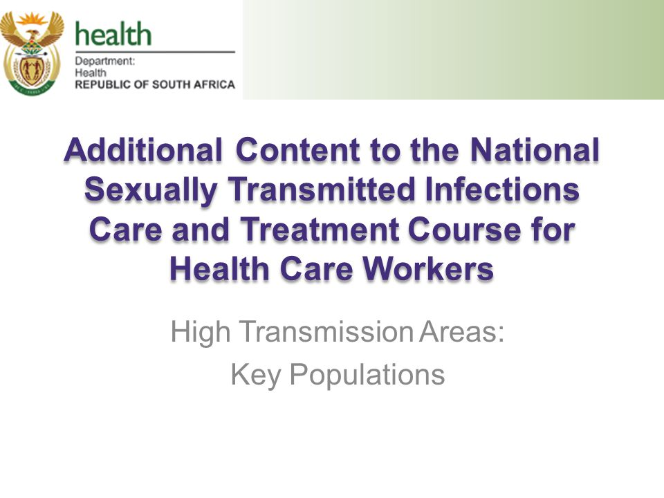 Additional Content to the National Sexually Transmitted Infections Care and Treatment Course for Health Care Workers High Transmission Areas: Key Popu