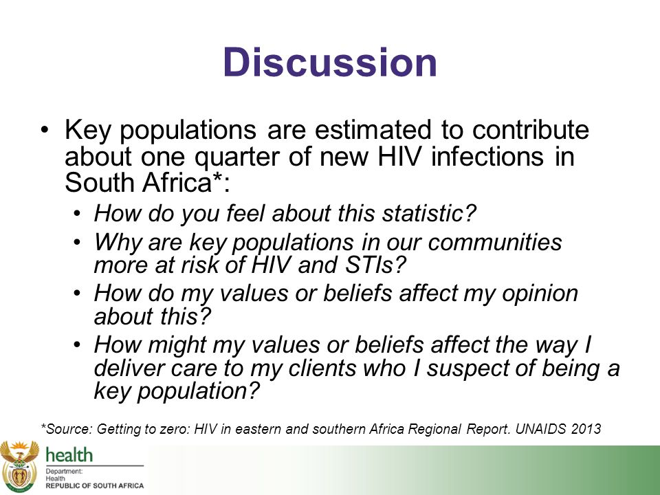 Discussion Key populations are estimated to contribute about one quarter of new HIV infections in South Africa*: How do you feel about this statistic?