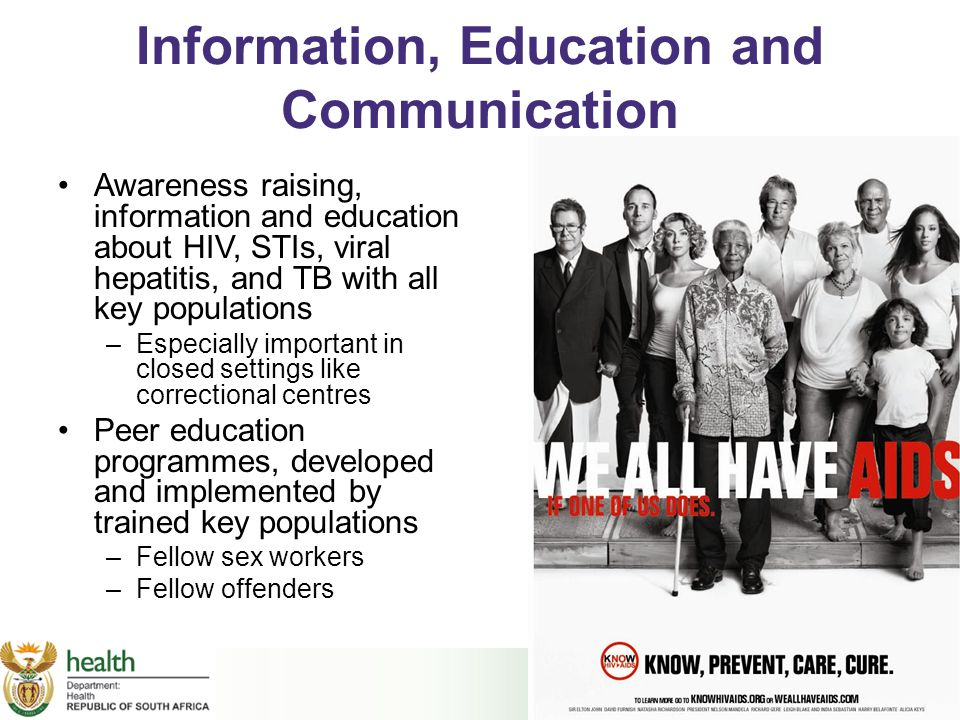 Information, Education and Communication Awareness raising, information and education about HIV, STIs, viral hepatitis, and TB with all key population