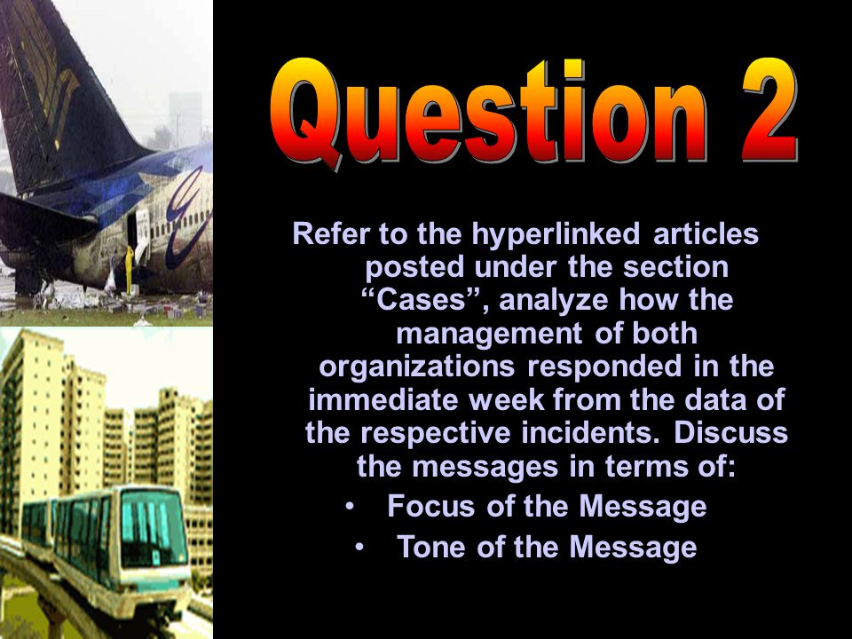 Refer to the hyperlinked articles posted under the section Cases , analyze how the management of both organizations responded in the immediate week from the data of the respective incidents.