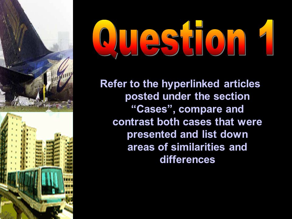 Refer to the hyperlinked articles posted under the section Cases , compare and contrast both cases that were presented and list down areas of similarities and differences