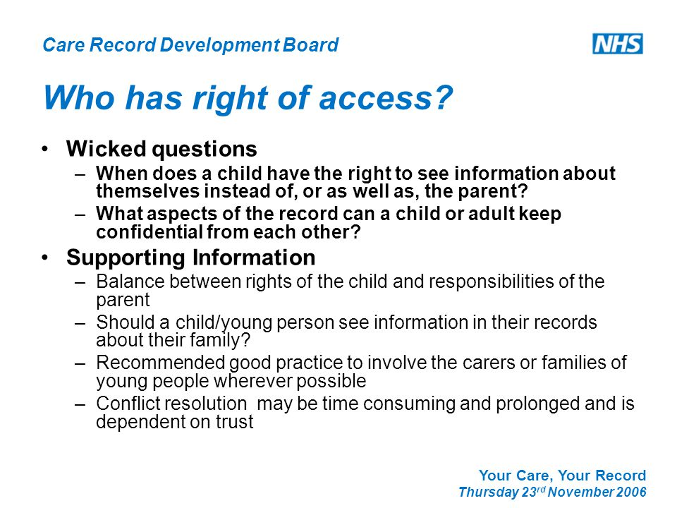 Care Record Development Board Your Care, Your Record Thursday 23 rd November 2006 Who has right of access.