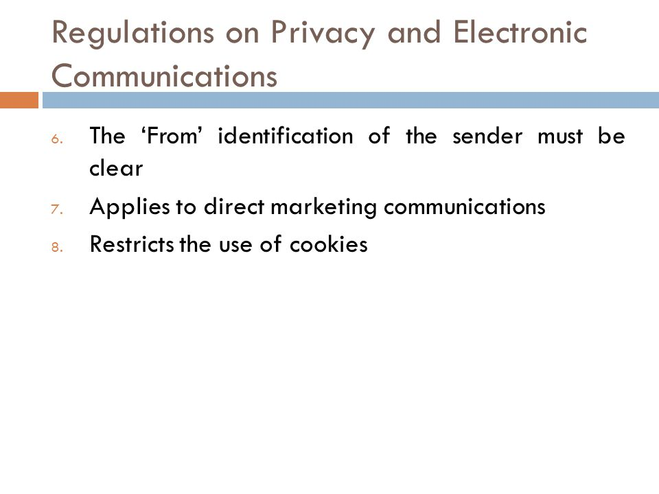 Regulations on Privacy and Electronic Communications 6.