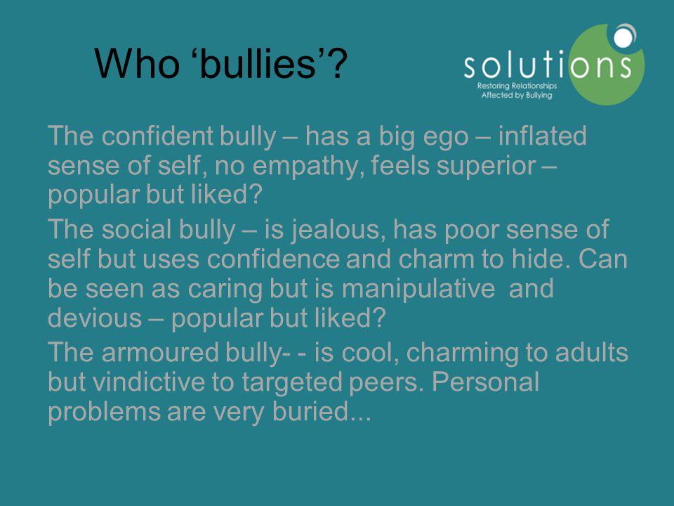 Who 'bullies'.