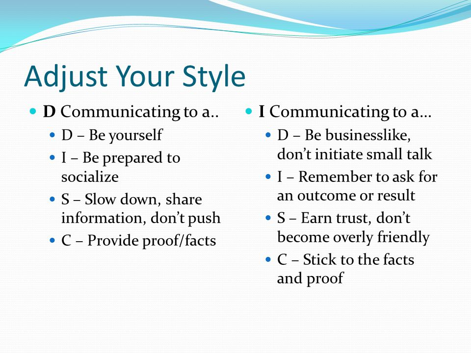 Adjust Your Style D Communicating to a..