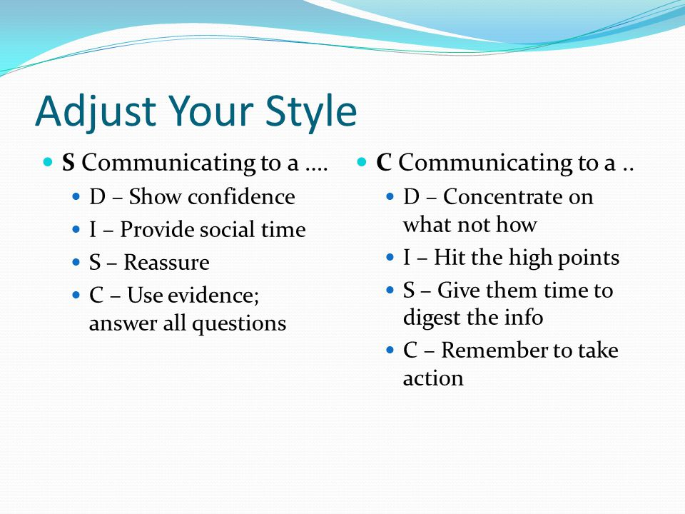 Adjust Your Style S Communicating to a ….
