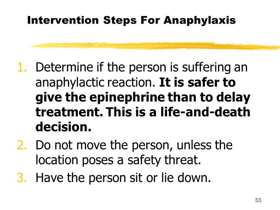 54 Responding to Anaphylaxis: How to Give Epinephrine, cont'd. zCarefully place the used EPIPEN®, needle-end first, into the storage tube of the carry