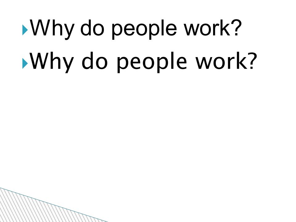  Why do people work