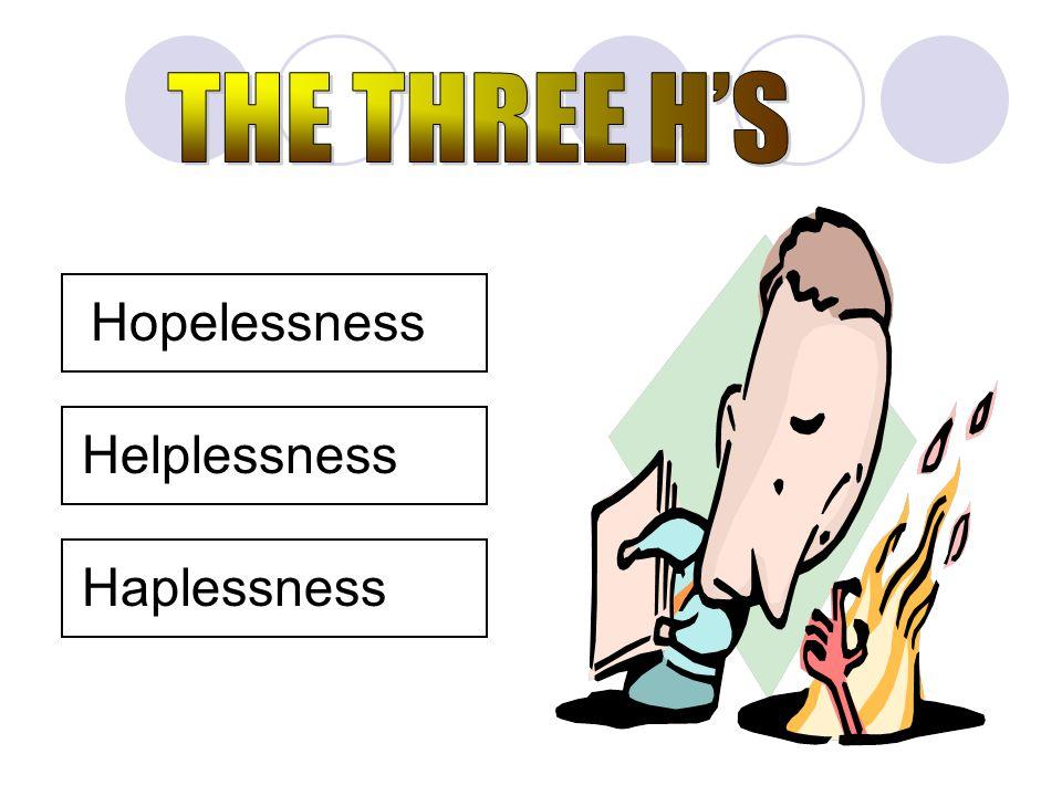HopelessnessHelplessnessHaplessness