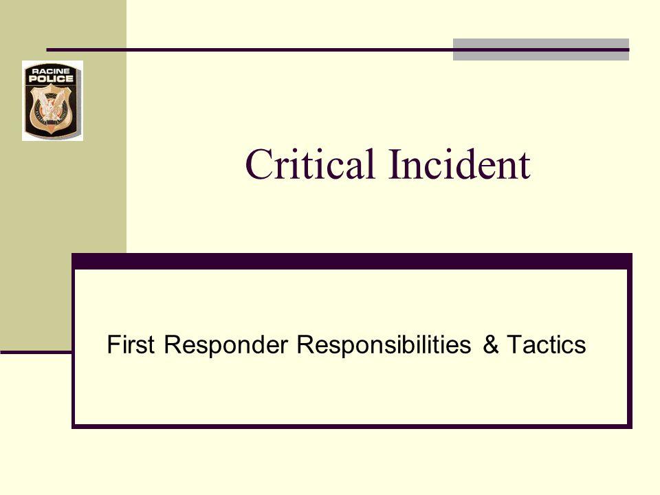 Critical Incident First Responder Responsibilities & Tactics