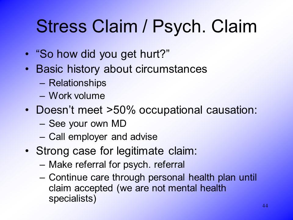 44 Stress Claim / Psych.