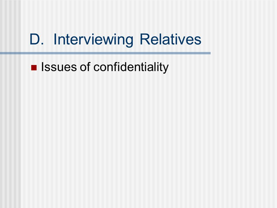 D. Interviewing Relatives Issues of confidentiality
