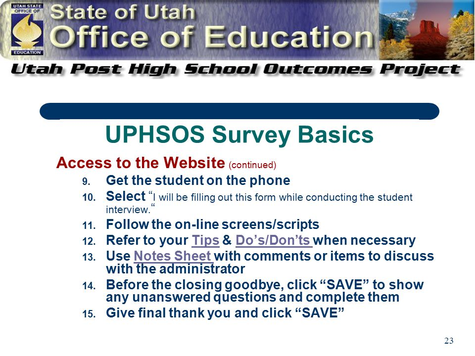 23 Access to the Website (continued) 9. Get the student on the phone 10.